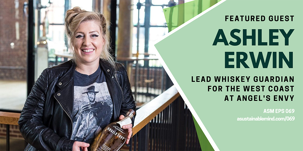 069: Angel's Envy Whiskey Toasts The Trees with Ashley Erwin