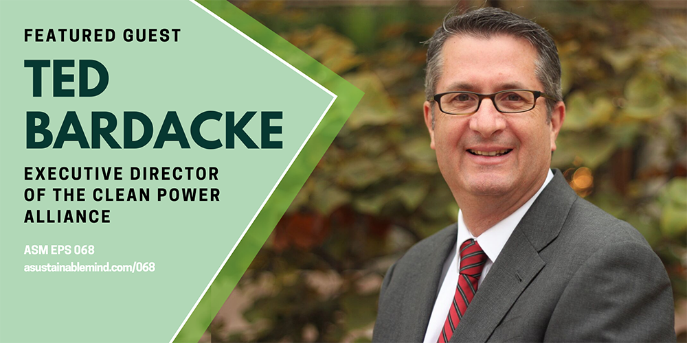 068: Clean Energy in our Communities with Ted Bardacke of Clean Power Alliance