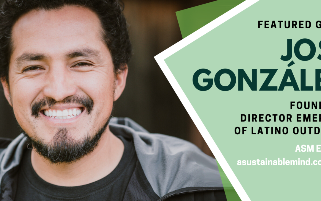 072: People of Color in the Outdoor Community with José González of Latino Outdoors